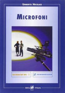 Microfoni. Tecnica e applicazioni