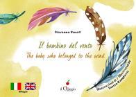Il Bambino Del Vento-the Baby Who Belonged To The Win. Ediz. A Colori