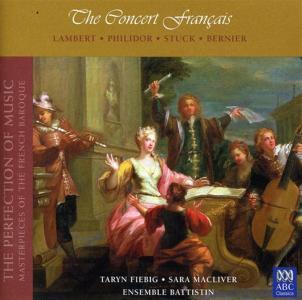 Concert Francais (The): Lambert, Philidor, Stuck, Bernier