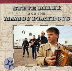 Steve Riley & The Mamou Playboys - Steve Riley & Mamou Playboys