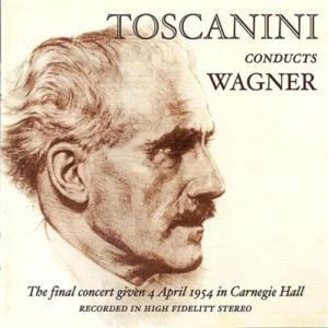 Arturo Toscanini: Conducts Wagner - Toscanini's Farewell (Remastered 2010)