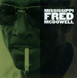 Fred McDowell - Mississippi