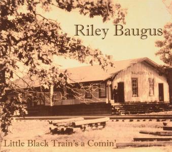 Riley Baugus - Little Black Train'S A Comin'