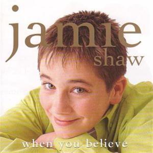 Jamie Shaw - When You Believe
