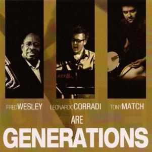Fred Wesley / Leonardo Corradi / Tony Match - Are Generations