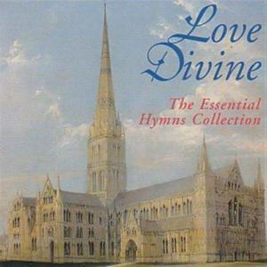 Love Divine: The Essential Hymns Collection