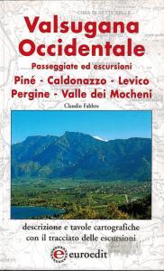 Valsugana occidentale - Piné , Caldonazzo , Levico , Pergine , Valle dei Mocheni