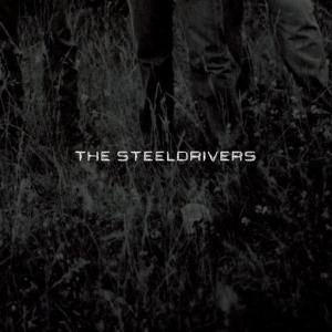 Steeldrivers (The) - The Steeldrivers