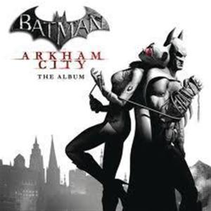 Batman: Arkham City The Album / Various