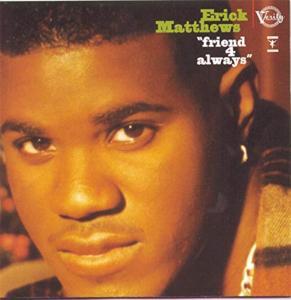 Erick Matthews - Friend 4 Always