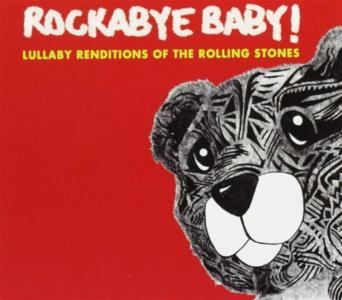 Rockabye Baby!: Lullaby Renditions Of Rolling Stones / Various