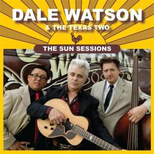 Dale Watson & The Texas Two - The Sun Sessions