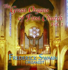 Frederick Swann: The Great Organs Of First Church Vol.1