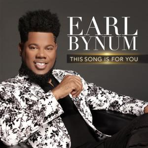 Earl Bynum - This Song Is For You