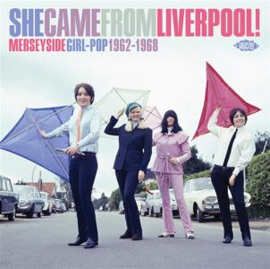 She Came From Liverpool!: Merseyside Girl-Pop 1962-1968