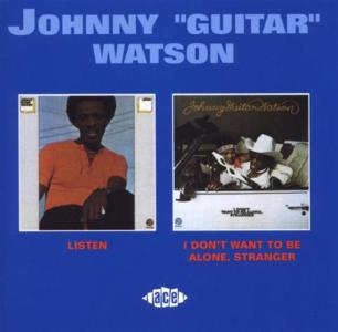 Johnny Guitar Watson - Listen / I Don't Want To Be Alone, Stranger