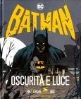Batman. Oscurità E Luce. Catalogo Della Mostra (città Di Castello, 16 Settembre-22 Ottobre 2017)