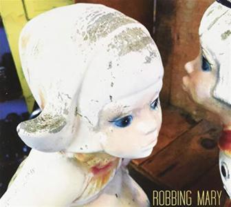 Robbing Mary - Robbing Mary