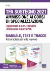 Tfa Sostegno 2021. Ammissione Ai Corsi Di Specializzazione. Kit Completo Per Tutte Le Prove. Con Espansione Online. Con Software Di Simulazione