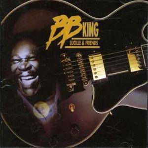 King B. B. - Lucille & Friends