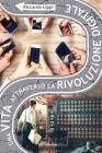 Una Vita Attraverso La Rivoluzione Digitale