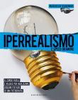 Iperrealismo E Speed Drawing. Il Corso Facile E Veloce Per Realizzare Disegni Più Veri Di Una Fotografia. Ediz. Illustrata