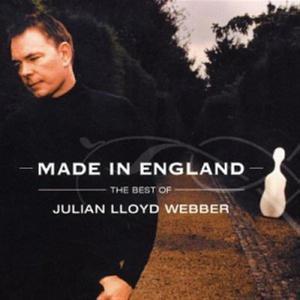 Julian Lloyd Webber - Made In England - The Best Of Julian Lloyd-Webber