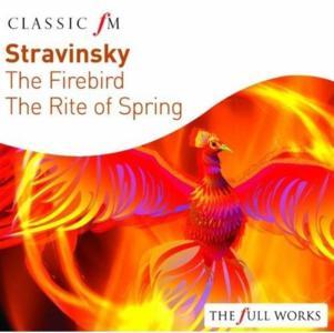 Igor Stravinsky - The Firebird, The Rite Of spring