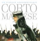 Corto Maltese. Un Viaggio Straordinario. Catalogo Della Mostra (napoli, 25 Aprile-9 Settembre 2019). Ediz. A Colori