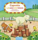 Capretta E Gli Amici Della Fattoria. Ediz. A Colori