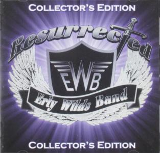 Erly Wilds Band - Resurrected (Collector's Edition)