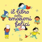 Il Libro Delle Emozioni Felici. Ediz. A Colori