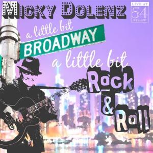 Micky Dolenz - A Little Bit Broadway A Little Bit Rock & Roll
