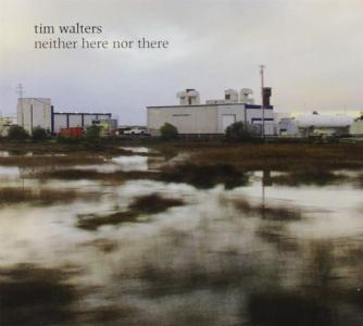 Tim Walters - Neither Here Nor There