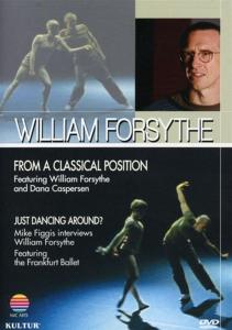 William Forsythe - From A Classical Position / Just Dancing Around [Edizione: Stati Uniti]