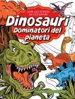 Dinosauri: Dominatori Del Pianeta. Libri Antistress Da Colorare