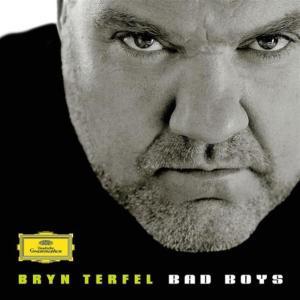 Bryn Terfel: Bad Boys