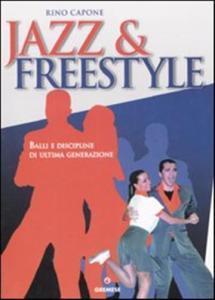Jazz & free style. Balli e discipline di ultima generazione