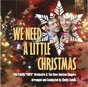 Pacific Pops Orchestra & The New Horizion Singers - We Need A Little Christmas