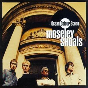 Ocean Colour Scene - Moseley Shoals