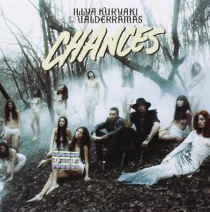 Illya Kuryaki & The Valderramas - Chances