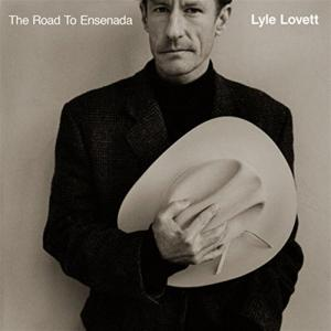 Lyle Lovett - The Road To Ensenada