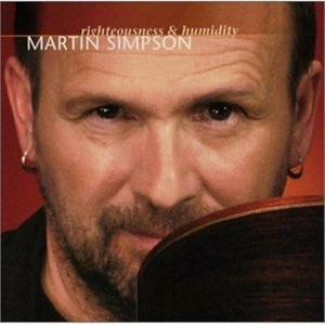 Martin Simpson - Righteousness & Humidity