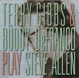 Terry Gibbs & Buddy De Franco - Play Steve Allen