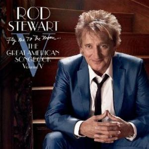 Rod Stewart - Fly Me To The Moon - The Great American Songbook Volume V