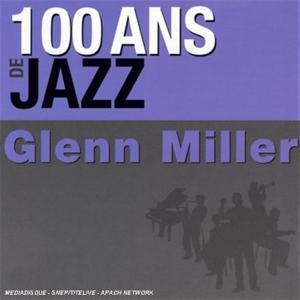 Glenn Miller - 100 Ans De Jazz (2 Cd)