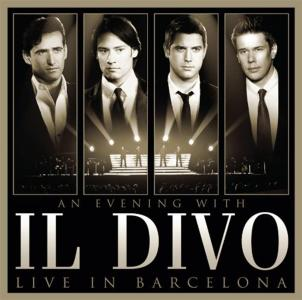 Divo (Il) - An Evening With Il Divo - Live In Barcelona (Cd+Dvd)
