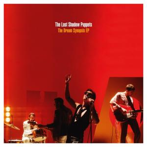 Last Shadow Puppets (The) - The Dream Synopsis EP