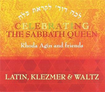 Rhoda Agin And Friends - Celebrating The Sabbath Queen