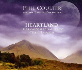 Phil Coulter - Heartland / Composer's Salute To Celtic Thunder